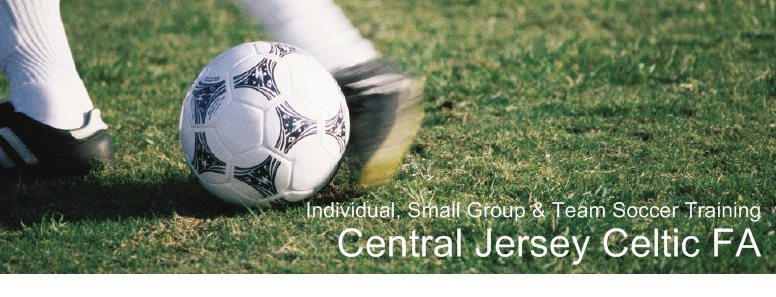 Central Jersey Celtic FA - Individual, Small Group & Team Soccer Training